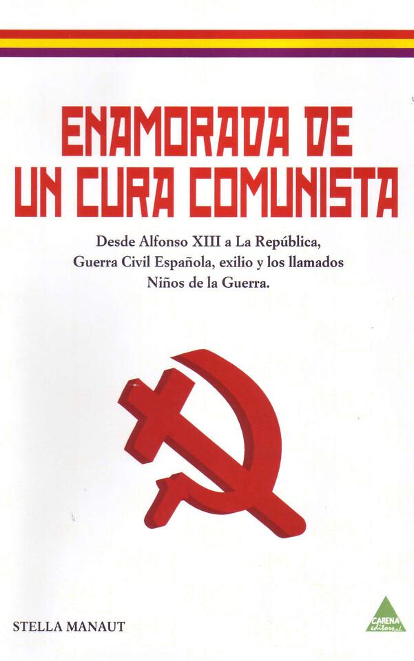 Portada del libro ¨Enamadorada de un cura comunista¨
