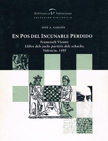 Portada del libro: En pos del incunable perdido, José A. Garzón, 2001.