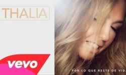 """La estrella mexicana Thalia lanzó """"Por lo que reste de vida"""""""