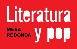 Literatura y pop, cartel de la mesa redonda.