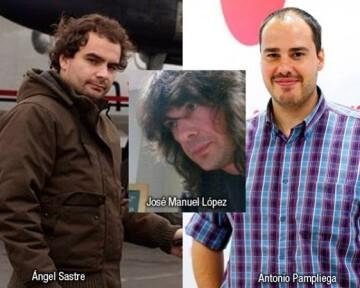 Los periodistas freelance Ángel Sastre, José Manuel López y Antonio Pampliega