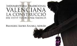 Se presenta mañana  'La construcció del vestit tradicional valencià' en La Beneficència.