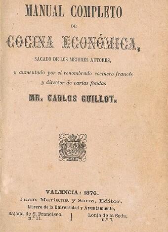 Manual de Cocina. Valencia, 1876.