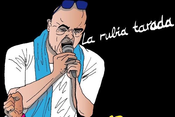 La Rubia Tarada.