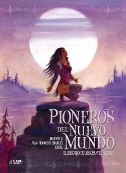 Portada de 'Pioneros del Nuevo Mundo 3. El susurro de los grandes árboles'.