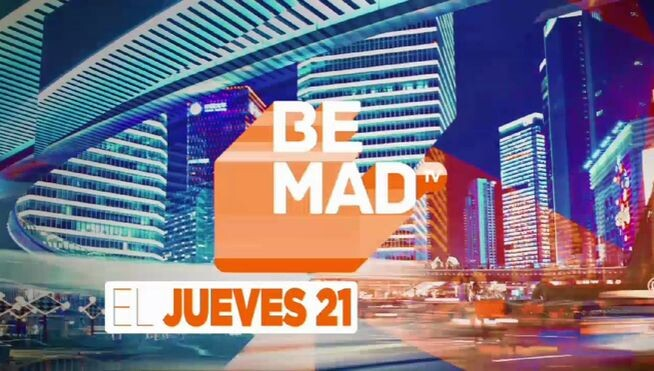 Be-Mad-Mediaset-proximo-abril_MDSVID20160413_0222_17 (1)