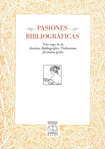 pasiones-bibliograficas-reune-una-veintena-de-trabajos-sobre-el-libro-y-la-bibliofilia-con-un-magnifico-prologo-de-fernando-baez