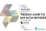 Lambda celebrará su 12 Congreso este fin de semana bajo el lema 'Tejemos contigo un mundo diverso'.