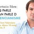 El secretario general de Som Valencians explica en su último libro de que parla quan parla de valencianisme