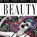 Se pone a la venta el primer tomo de 'The Beauty', una escalofriante serie realizada por Jeremy Haun y Jason A. Hurley.